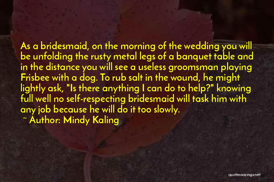 Salt On Wound Quotes By Mindy Kaling