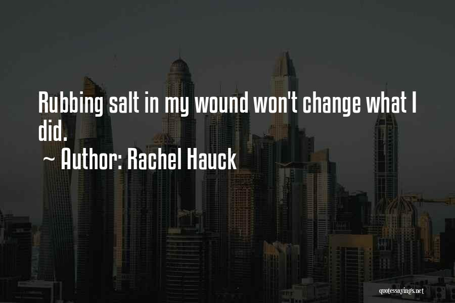 Salt On Wound Quotes By Rachel Hauck