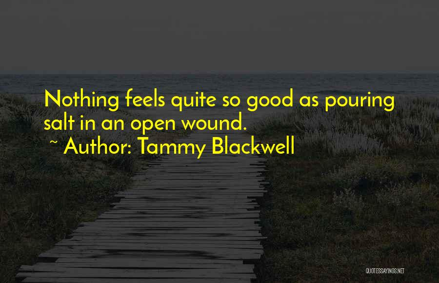 Salt On Wound Quotes By Tammy Blackwell