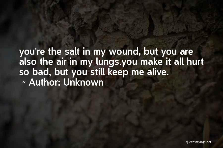 Salt On Wound Quotes By Unknown