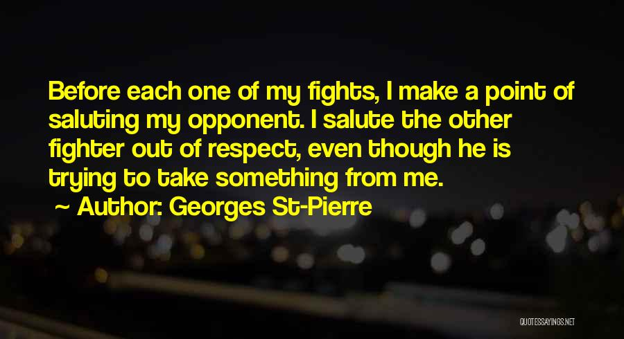 Saluting Quotes By Georges St-Pierre