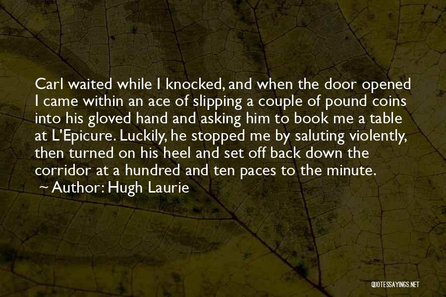 Saluting Quotes By Hugh Laurie