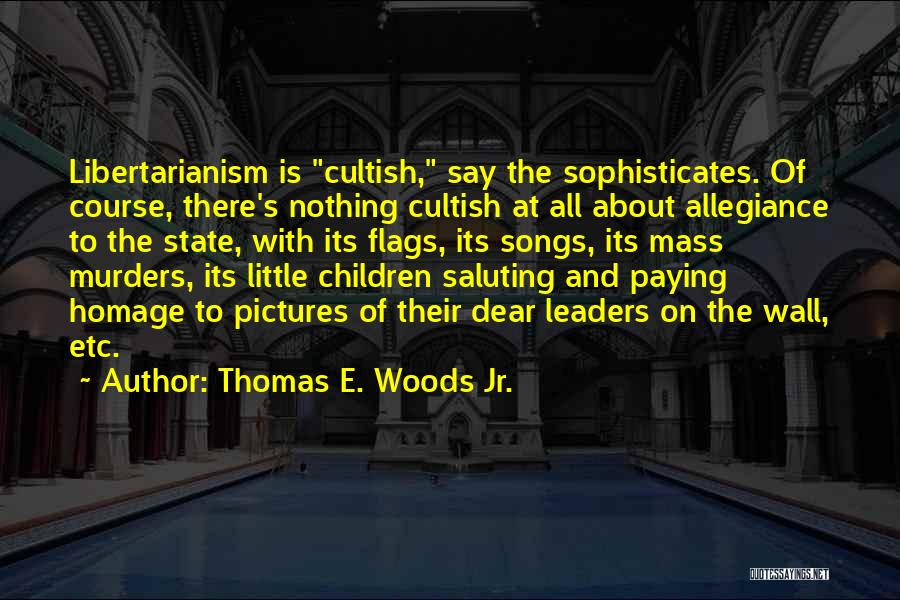 Saluting Quotes By Thomas E. Woods Jr.