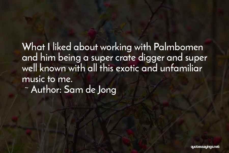 Sam De Jong Quotes 569442