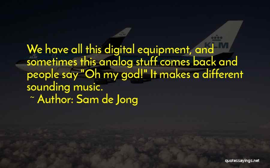 Sam De Jong Quotes 830851