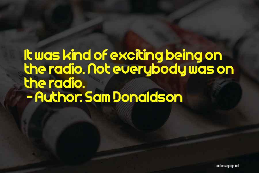 Sam Donaldson Quotes 100785