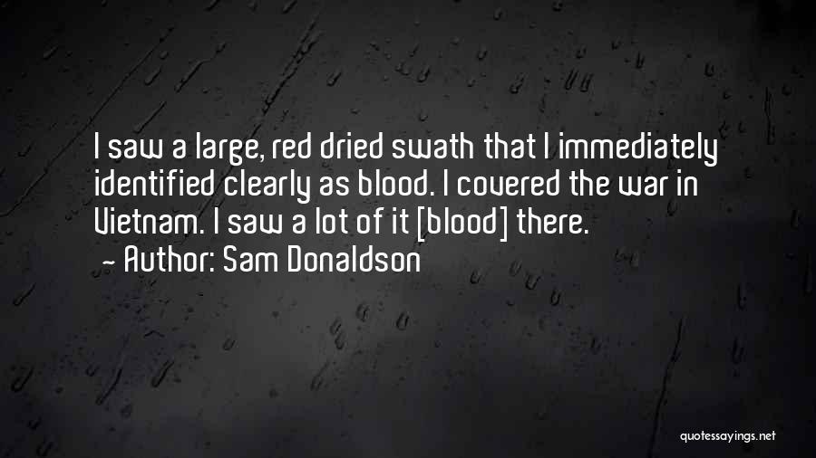 Sam Donaldson Quotes 1090948