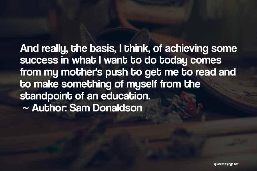 Sam Donaldson Quotes 1167634