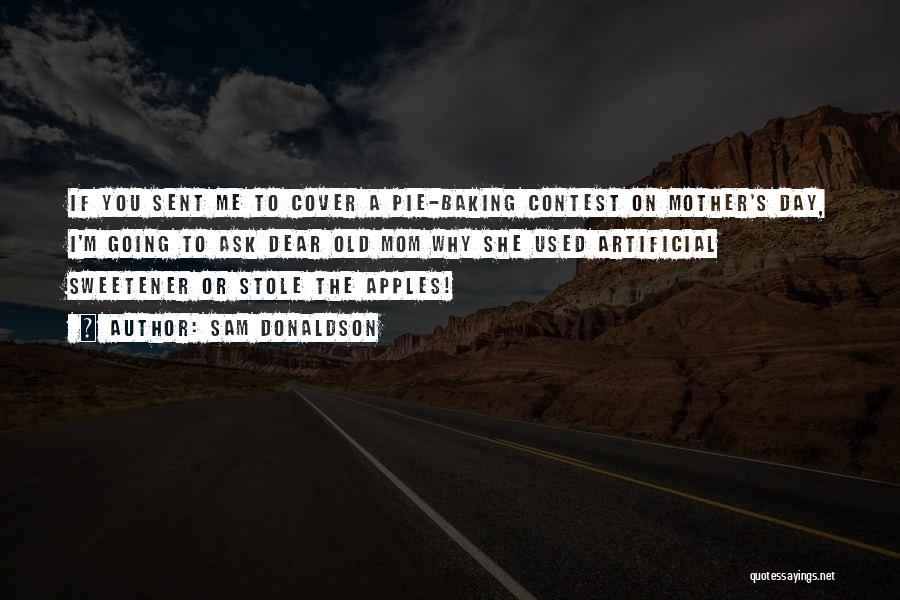 Sam Donaldson Quotes 1263204