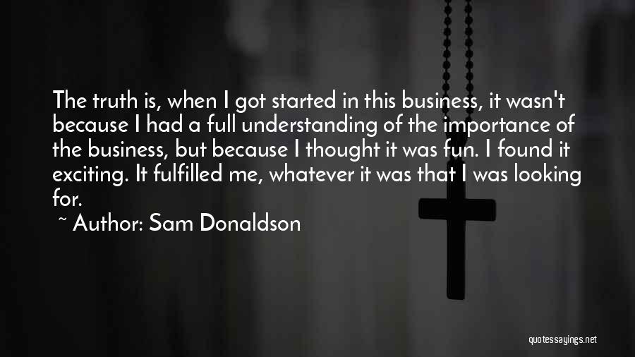 Sam Donaldson Quotes 1320726