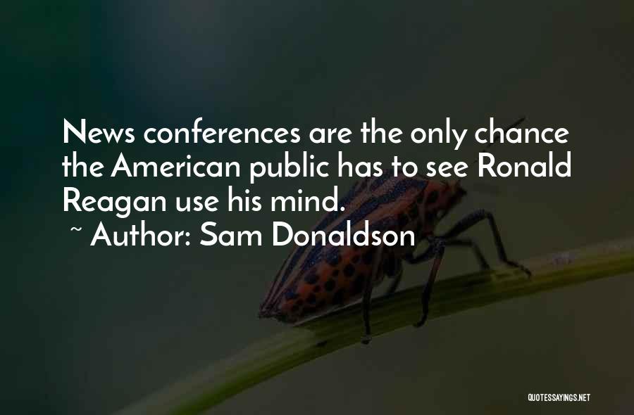 Sam Donaldson Quotes 1432132