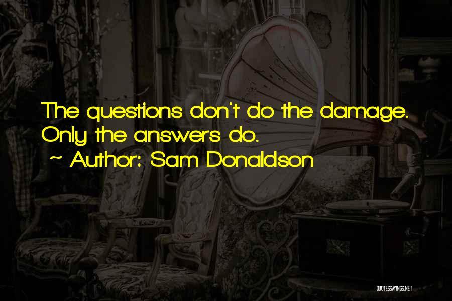 Sam Donaldson Quotes 1486205