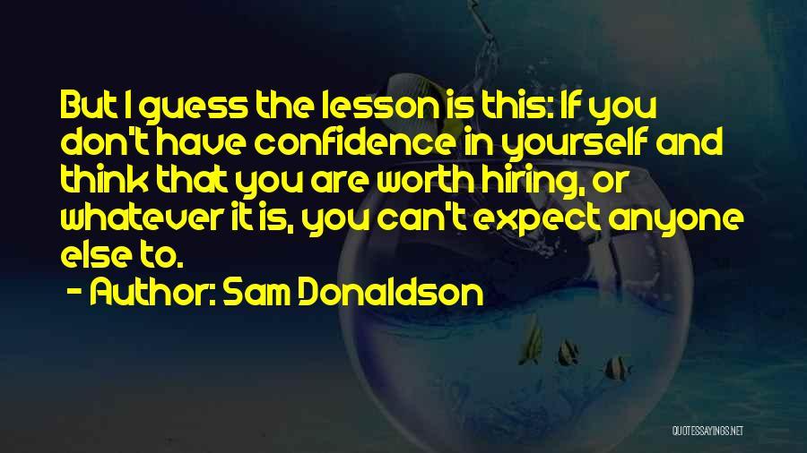 Sam Donaldson Quotes 1535261