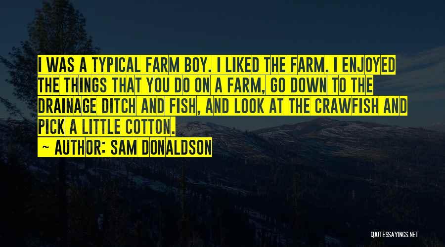 Sam Donaldson Quotes 1672251