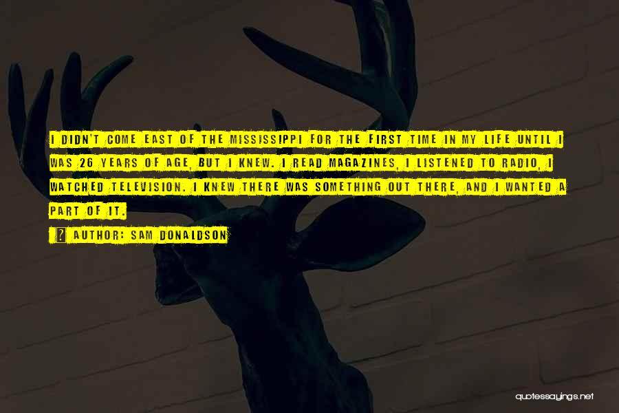Sam Donaldson Quotes 1871457