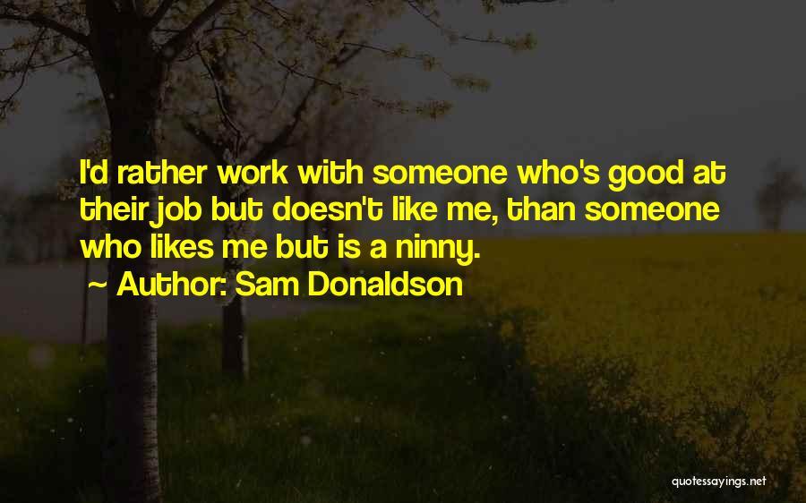 Sam Donaldson Quotes 1878115