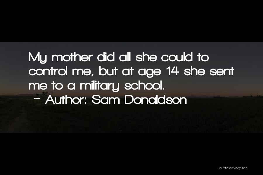 Sam Donaldson Quotes 1885738