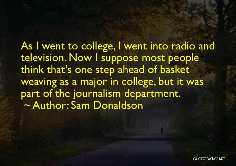 Sam Donaldson Quotes 216385