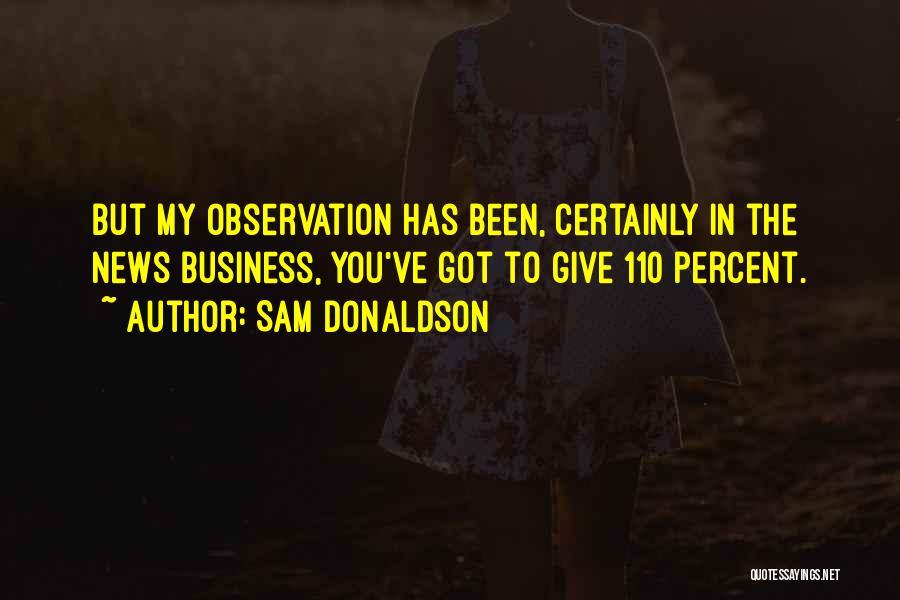 Sam Donaldson Quotes 352225