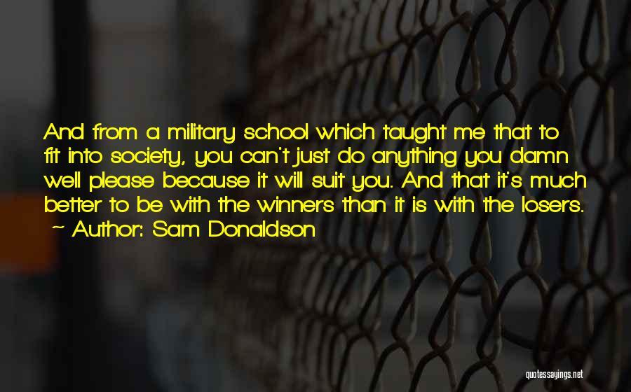 Sam Donaldson Quotes 448557