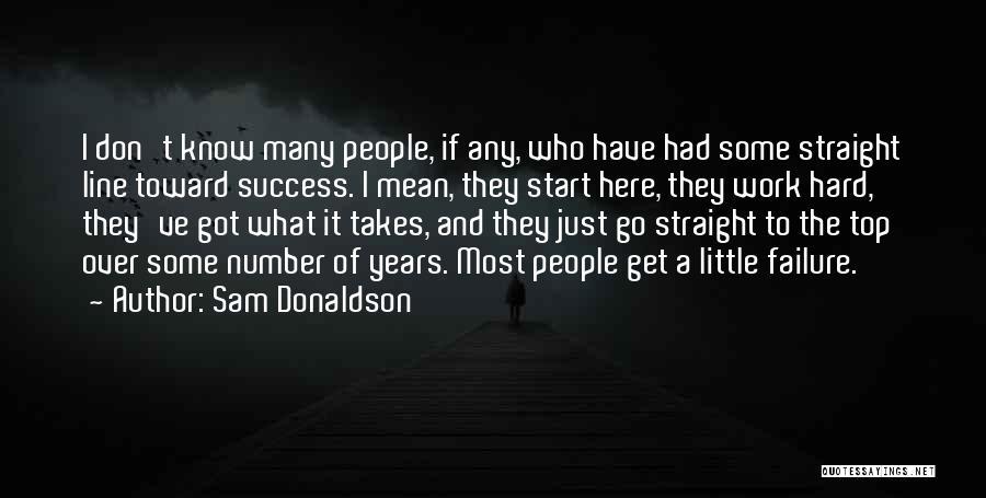 Sam Donaldson Quotes 650742