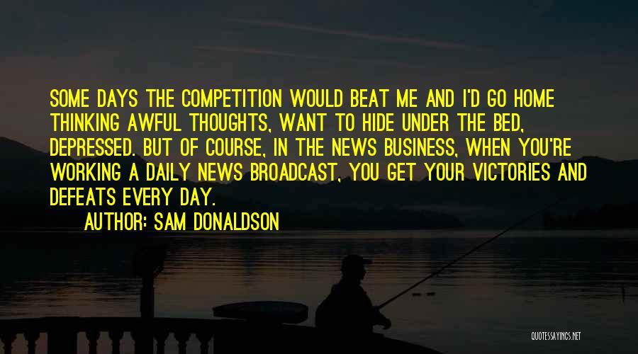 Sam Donaldson Quotes 769087