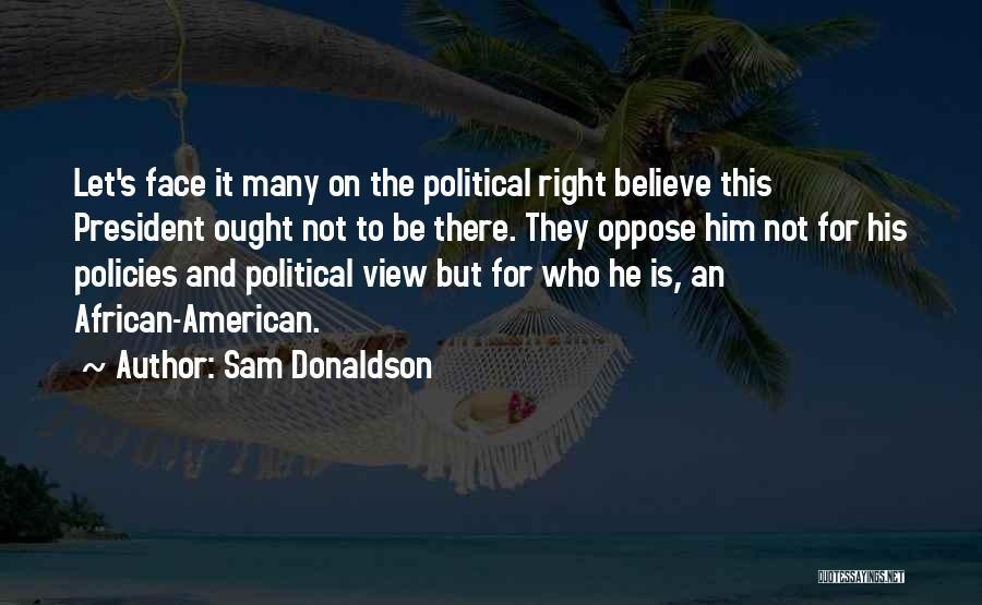 Sam Donaldson Quotes 931948