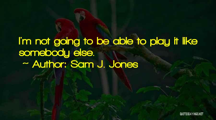 Sam J. Jones Quotes 878440