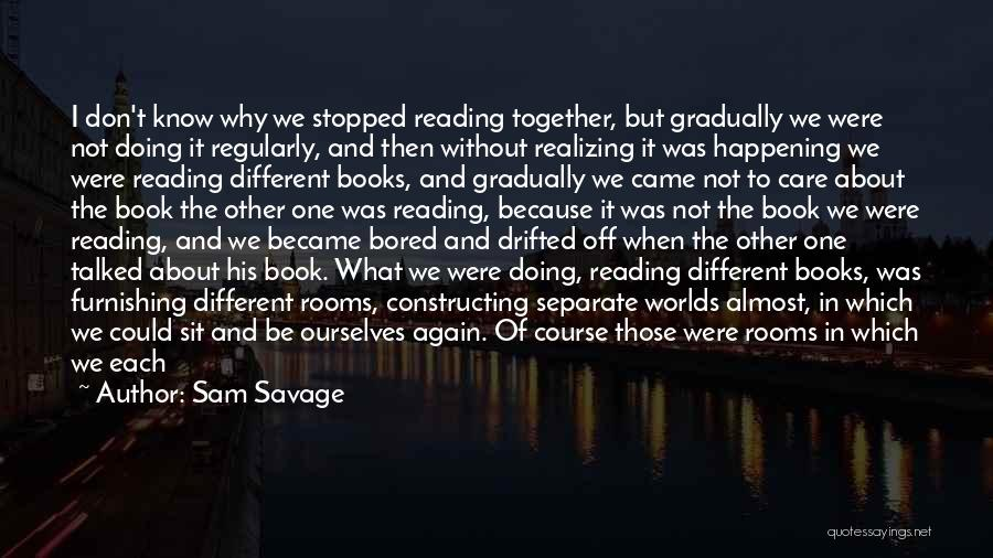 Sam Savage Quotes 1354419