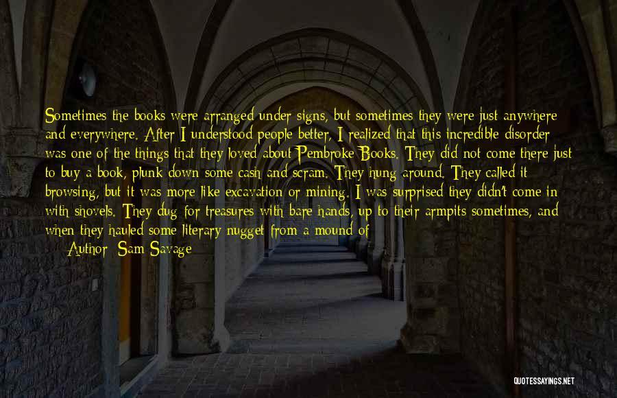 Sam Savage Quotes 1841148