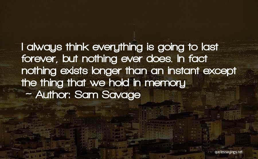 Sam Savage Quotes 426989