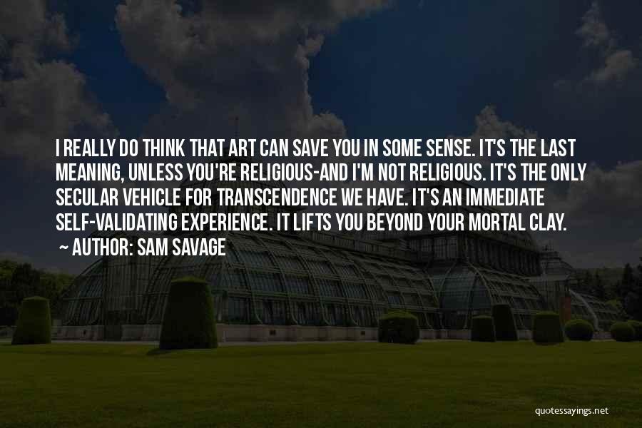 Sam Savage Quotes 436467