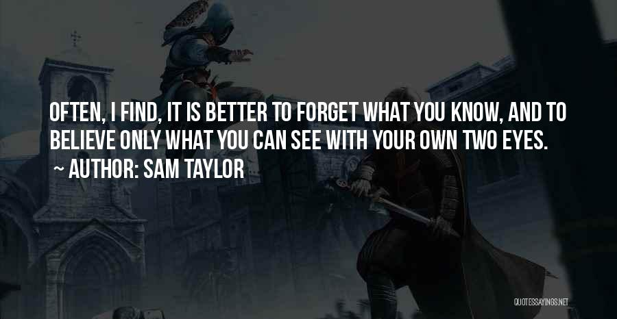 Sam Taylor Quotes 1896508