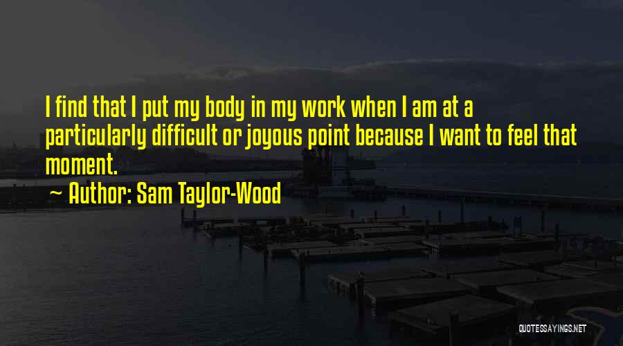 Sam Taylor-Wood Quotes 1262637