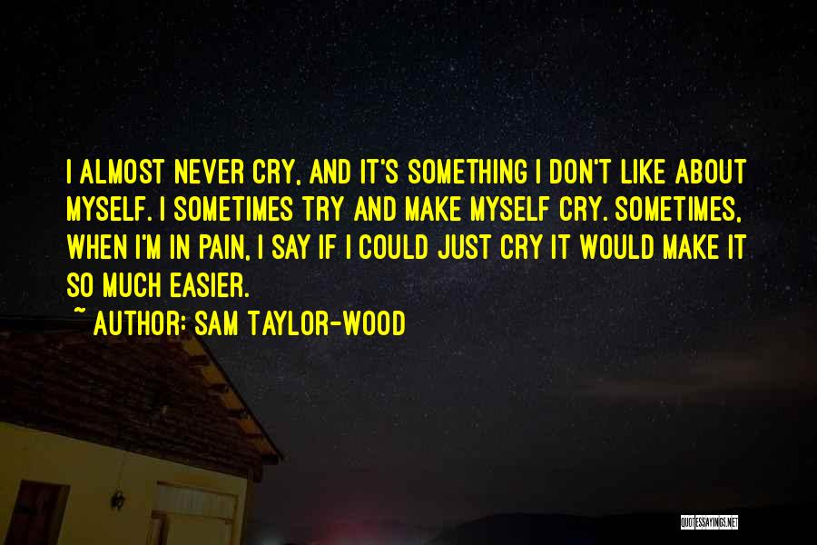Sam Taylor-Wood Quotes 1536399