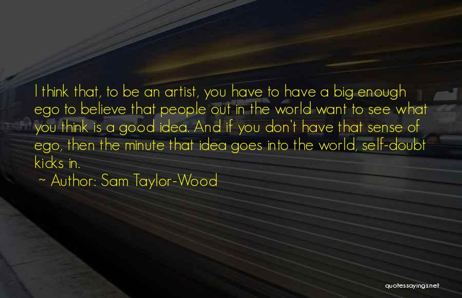 Sam Taylor-Wood Quotes 2084305