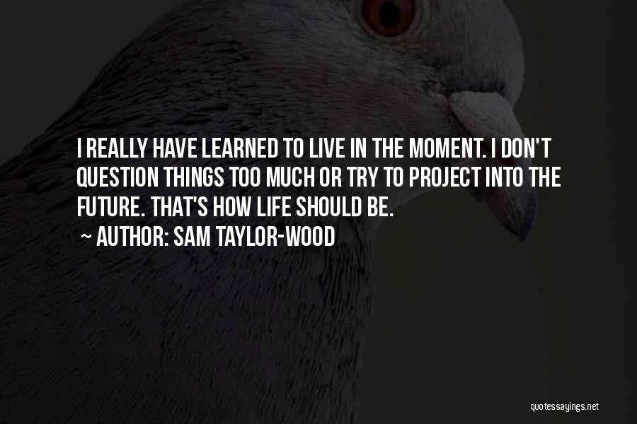 Sam Taylor-Wood Quotes 2113506