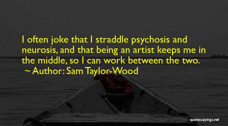 Sam Taylor-Wood Quotes 2218989