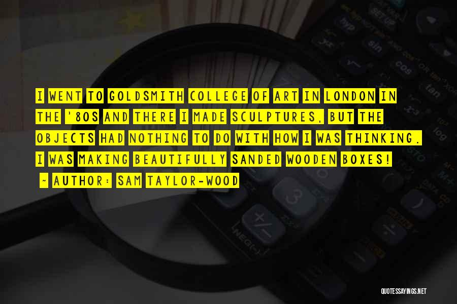 Sam Taylor-Wood Quotes 245009