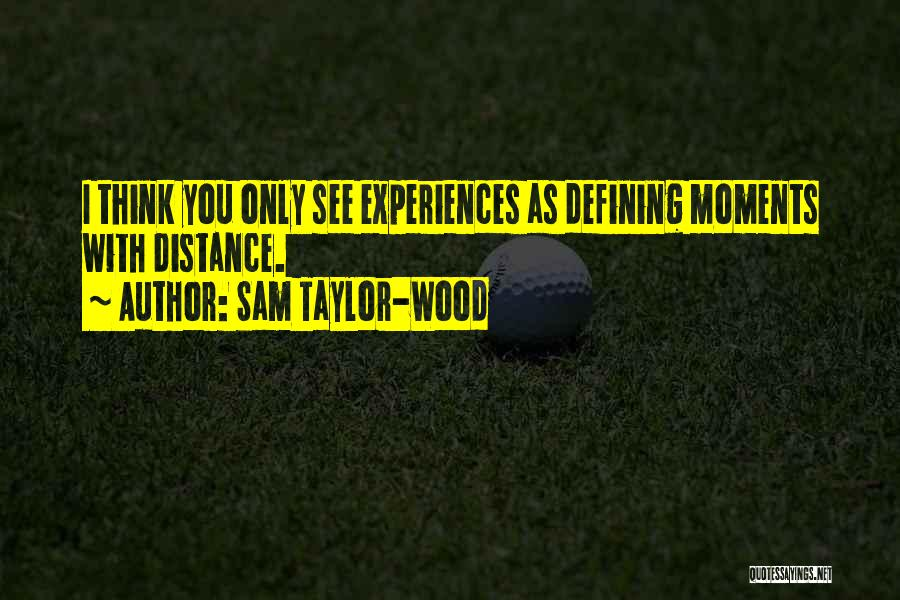 Sam Taylor-Wood Quotes 500943
