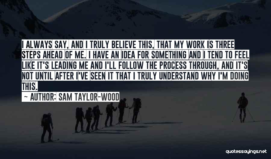 Sam Taylor-Wood Quotes 733404