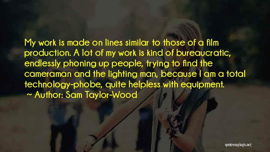 Sam Taylor-Wood Quotes 928315
