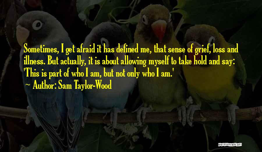 Sam Taylor-Wood Quotes 998989