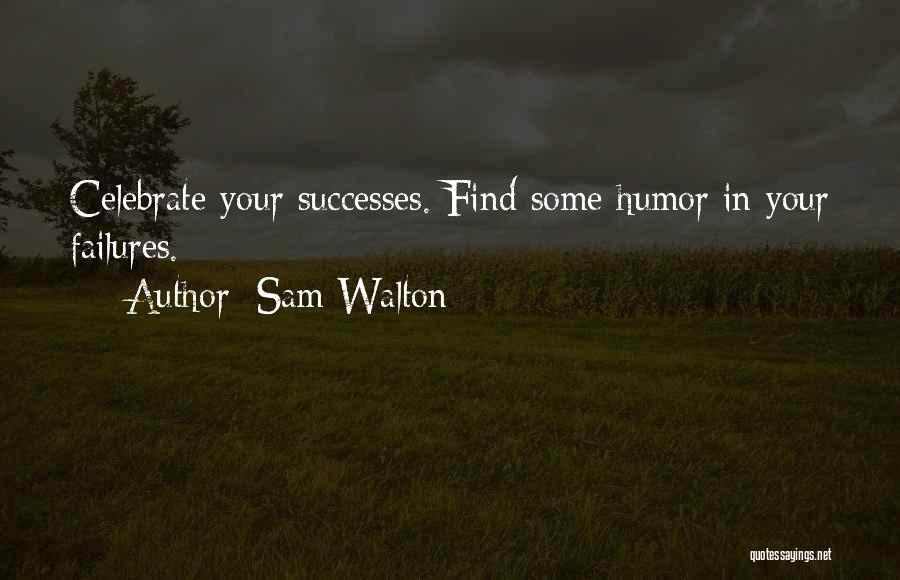 Sam Walton Quotes 1499693