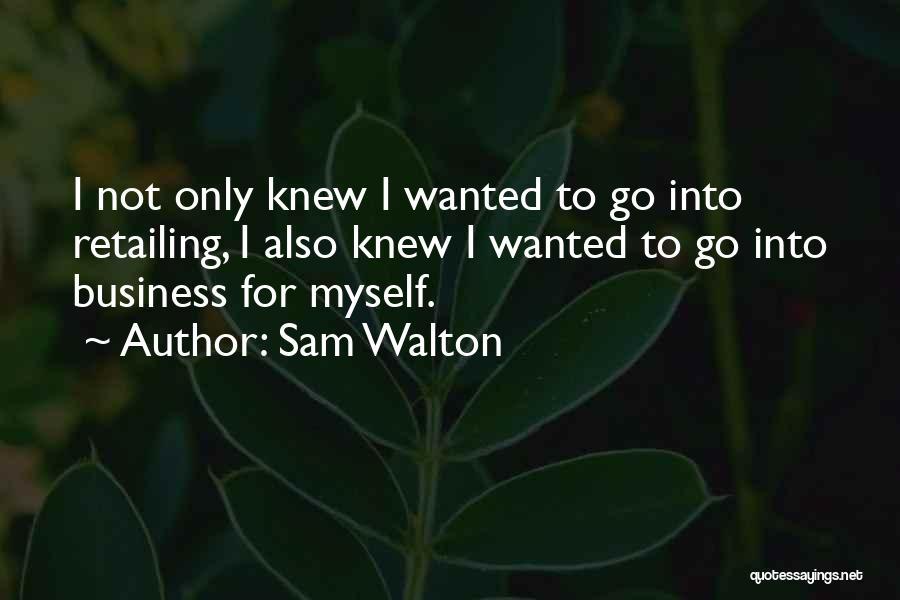 Sam Walton Quotes 2076815
