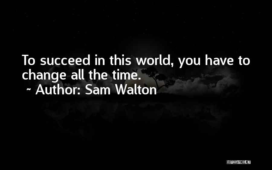 Sam Walton Quotes 658293