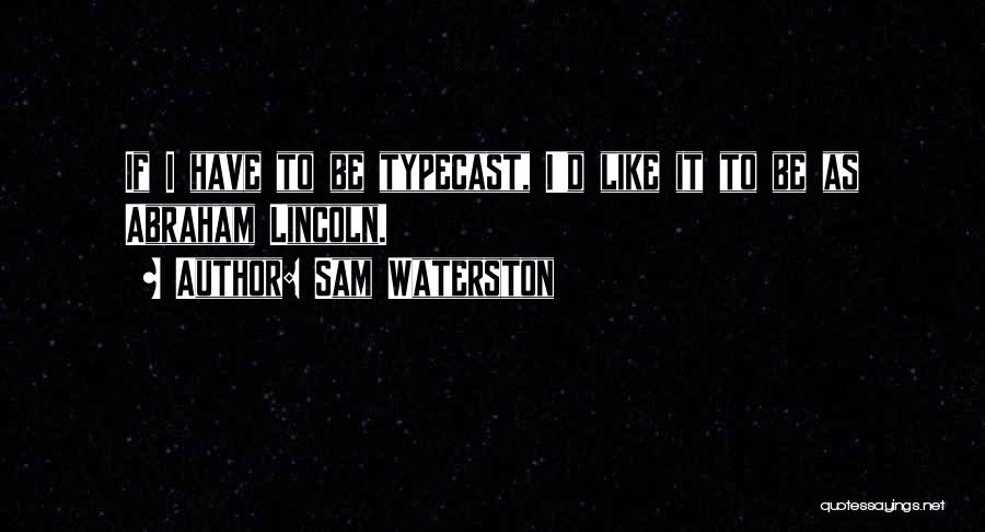 Sam Waterston Quotes 1391671
