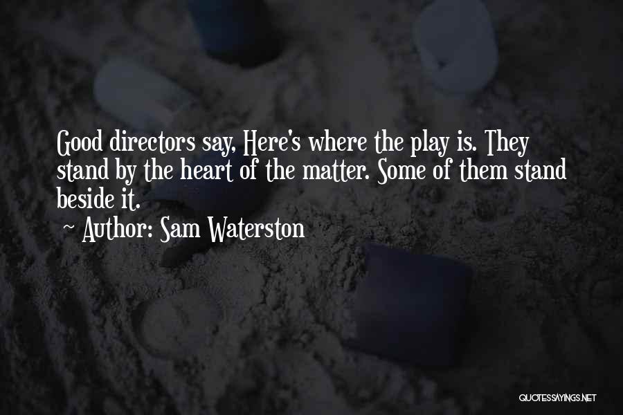 Sam Waterston Quotes 1628683