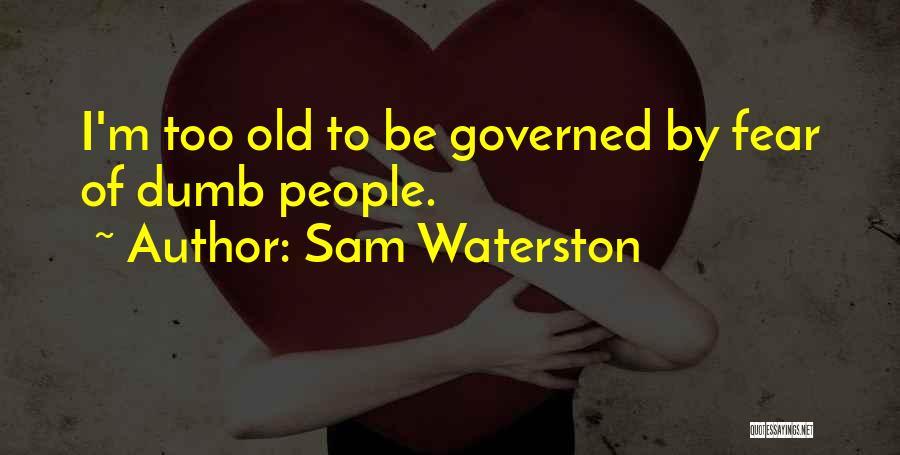 Sam Waterston Quotes 1739082