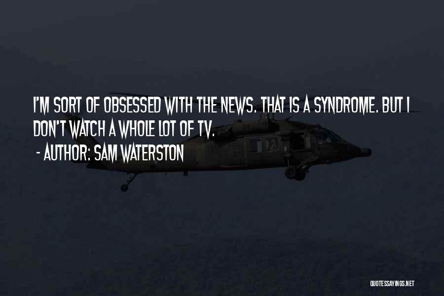 Sam Waterston Quotes 1916989